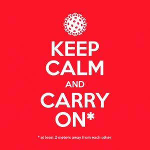 White on red text - Keep Calm and Carry on - at least 2 m away from each other